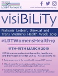 LBT Women are often invisible within healthcare, and their needs are often unmet. This week aims to: Raise awareness of the unmet health needs of LBT women; Make it easier for service providers to empower service users and for communities to support LBT women; Celebrate, highlight and learn from the work of groups and services which provide dedicated support to LBT women.